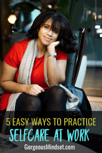 5 Easy Ways to Practice Self-Care at Work