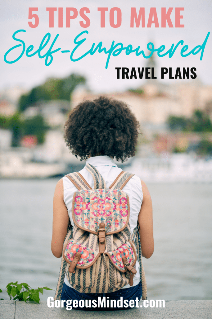 You don't need an invite to go on an adventure. Stop putting it off! Here are five steps to help you get going with self-empowered travel!