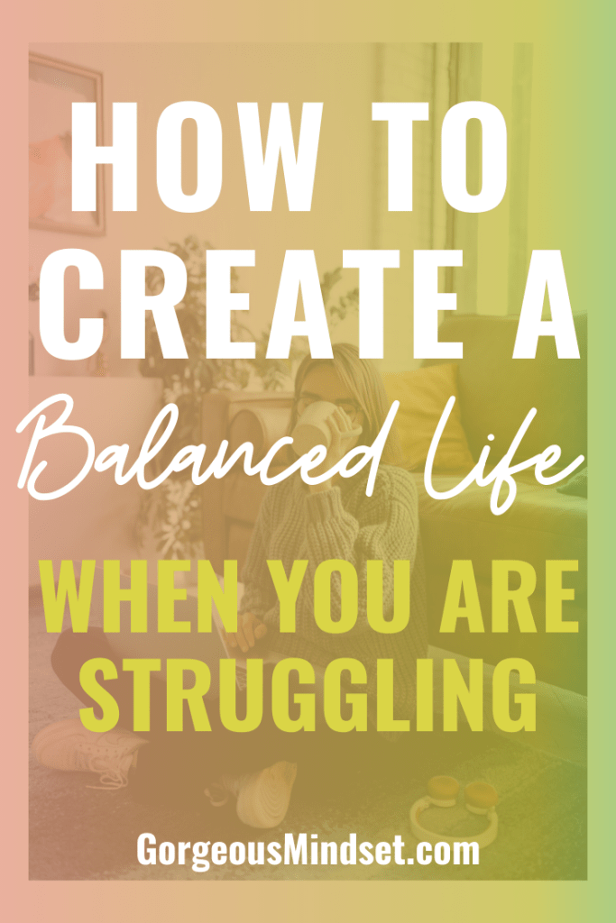 Learning how to balance your life, even when you are struggling, is different for everyone. What works for you one week, may not work for you the next. Here are a few tips that tend to help me the most.