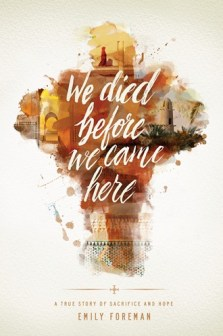 We Died Before We Came Here by Emily Foreman