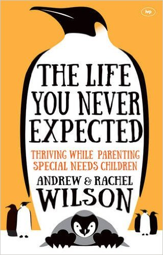 The Life You Never Expected by Andrew and Rachel Wilson