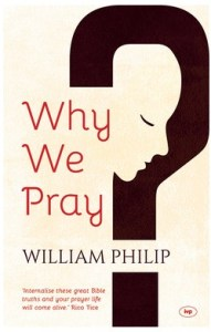 Front cover of Why We Pray by William Philip