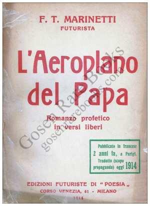FUTURISM - FUTURISMO F.T. Marinetti - Signed Copy L'Aeroplano del Papa 1914