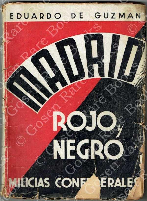 MADRID ROJO Y NEGRO MILICIAS CONFEDERALES 1939