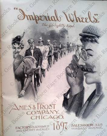 Trade Catalogue: Bicycles | Imperial Wheels | Chicago : Ames & Frost Company 1897