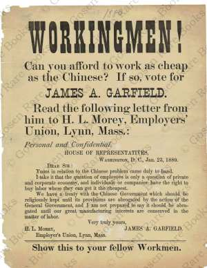 Campaign Poster for James A. Garfield 1880 WORKINGMEN! Can you afford to work as cheap as the Chinese?