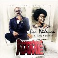 Bro Philemon ft Amy Newman Sweetest Name
