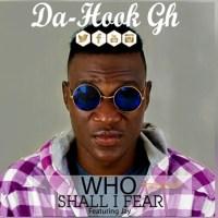 Da-Hook ft Jay Who shall I fear