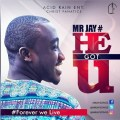 Mr Jay Songs He Got U mp3 song