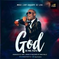 Jay Shady (MKO) & LSE - God Bi My Papa