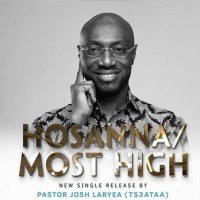Pastor Josh Laryea - Hosannah Most High