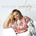 Shana Wilson Williams Everlasting Album