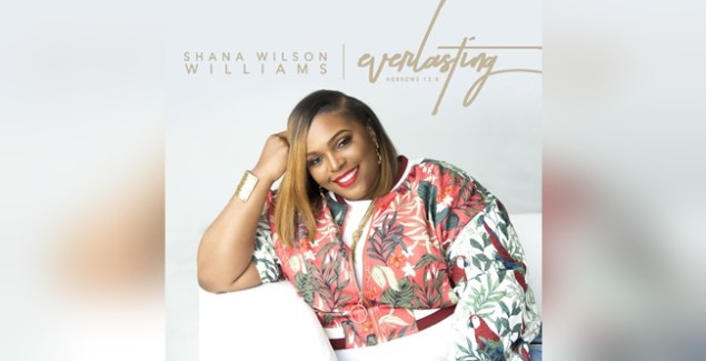 Shana Wilson Williams Everlasting Album
