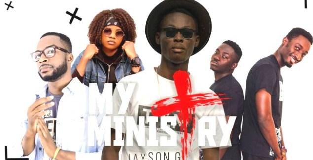 Jayson G My Ministry feat R4J, Lil Zig, Miss Walters