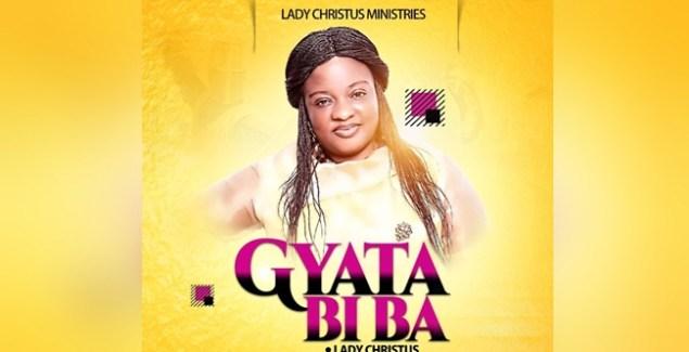 Lady Christus - Gyata Bi Ba music download