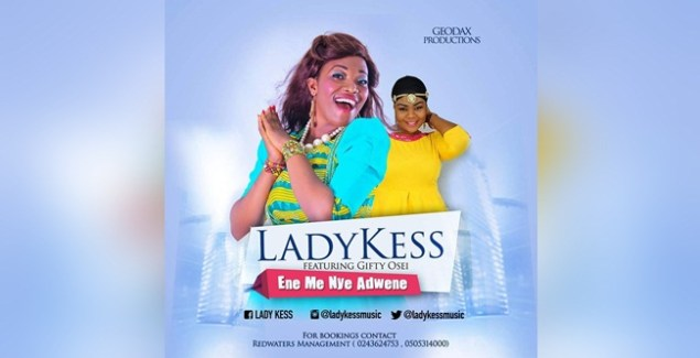 Lady Kess ft Gifty Osei - Enime Nye Adwen
