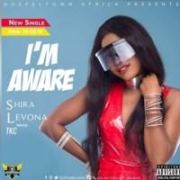 Shira Levona ft TKC - i'M Aware (Music Download)