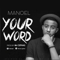 Manoel - Your Word (@manoelmog) (Music Download)