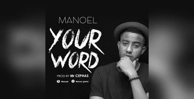 Manoel - Your Word (@manoelmog) (Music Download)