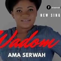 Ama Serwah - Wadom music download