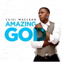 Luigi Maclean - Amazing God (Official Music Video)