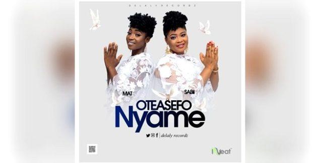 Sabii & Mat - Oteasefo Nyame (Prod By Stone B)