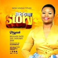 "Gospel Singer, Nayaah Returns With ""This Is My Story"""