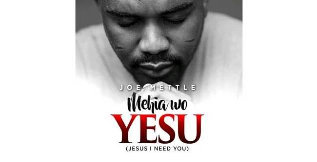 Joe Mettle – Mehia Wo Yesu (Jesus I Need You) (Music Download)