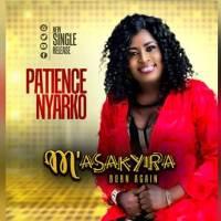 Patience Nyarko - Masakyira (Born Again) (Music Download)