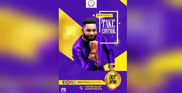 Atta Patrick - Take Control (@AttaPatrickMinistries) (Official Music Download)