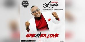 Israel Louis – Greater Love