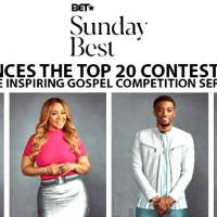 "BET Announces Top 20 Finalists Contestants of ""Sunday Best"""