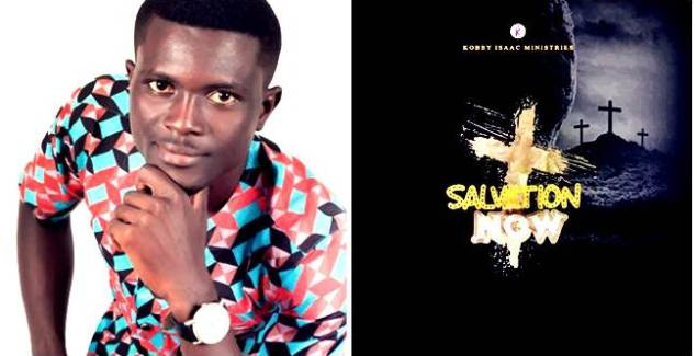 Kobby Isaac Ready to Deliver a Soul Winning Single Salvation Now