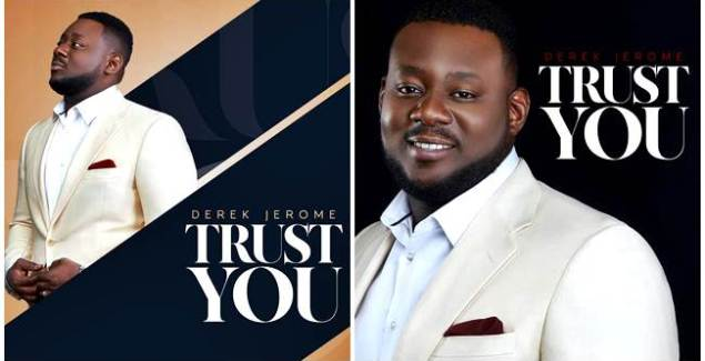 "Ghanaian Gospel Artiste Derek Jerome Debuts his Single ""TRUST YOU"""