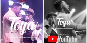 Tim Godfrey ft Israel Houghton – Toya
