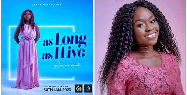 as long as i live Gospel singer Alexandrah to Release a New Single 'As Long As I Live'