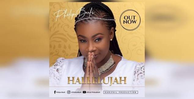 Philipa Baafi - Hallelujah | @philipabaafi2017 (Music Download)
