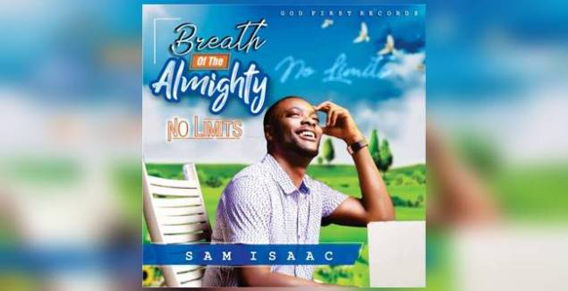 """Sam Isaac Releases New Album """"Breath Of The Almighty (No Limit)"""", Drops New Single 