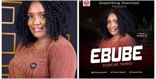 Dorcas Taiwo – Ebube (Mp3 + Lyrics)