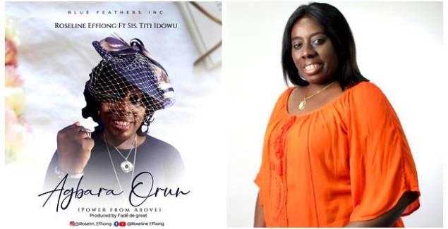 Roseline Effiong – Agbara Orun (Power From Above) ft. Titi Idowu [Lyrics + Video]