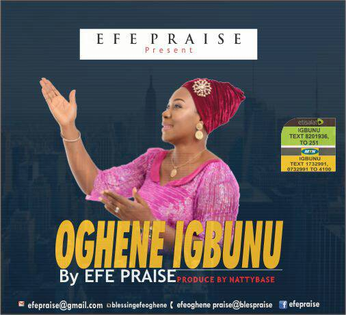 DOWNLOAD MP3] Efe Praises - Oghene Igbunu (Greatest God