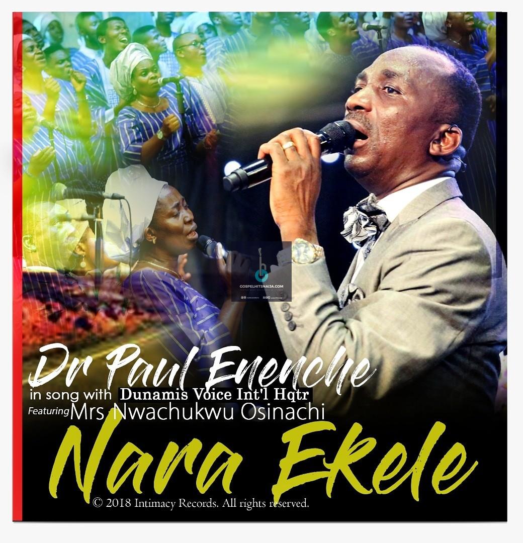 DOWNLOAD MP3 + VIDEO] Dr Paul Enenche - Nara Ekele (Accept