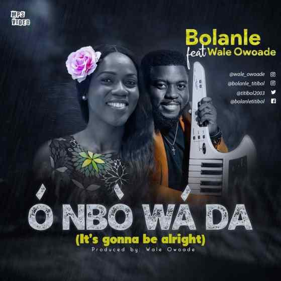 Bolanle, Wale Owoade - O Nbo