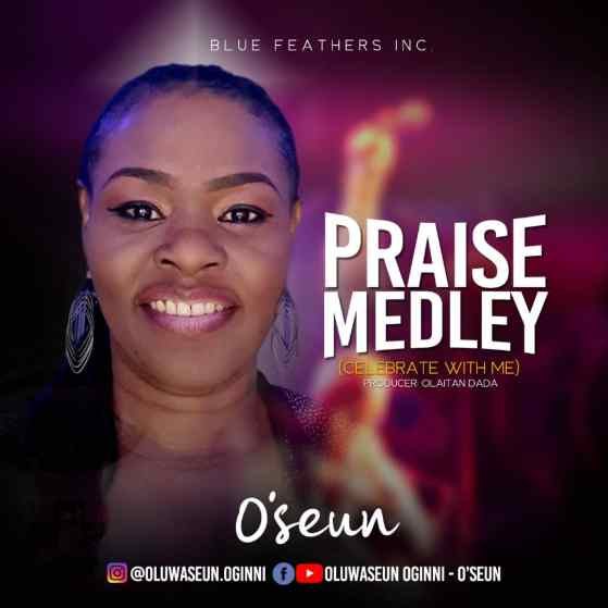 Minister O'Seun Releases 'Praise Medley (Celebrate With Me)