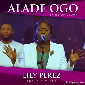 Download: Lily Perez Alade Ogo [Mp3 + Lyrics]