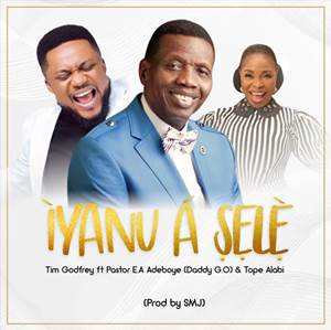 Download: Tim Godfrey Iyanu A Sele – ft. Tope Alabi, Pastor E.A Adeboye [Mp3 + Lyrics]