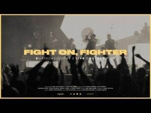 Download: for KING & COUNTRY Fight On, Fighter [Mp3 + Lyrics]