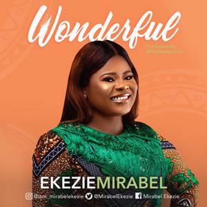Download: Mirabel Ekezie Wonderful [Mp3 + Lyrics]