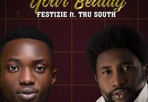 Festizie South Your Beauty Ft. Tru