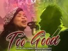 Mr. M & Revelation Too Good (Jehovah Overdo) [Mp3 +Lyrics+ Video+Download]
